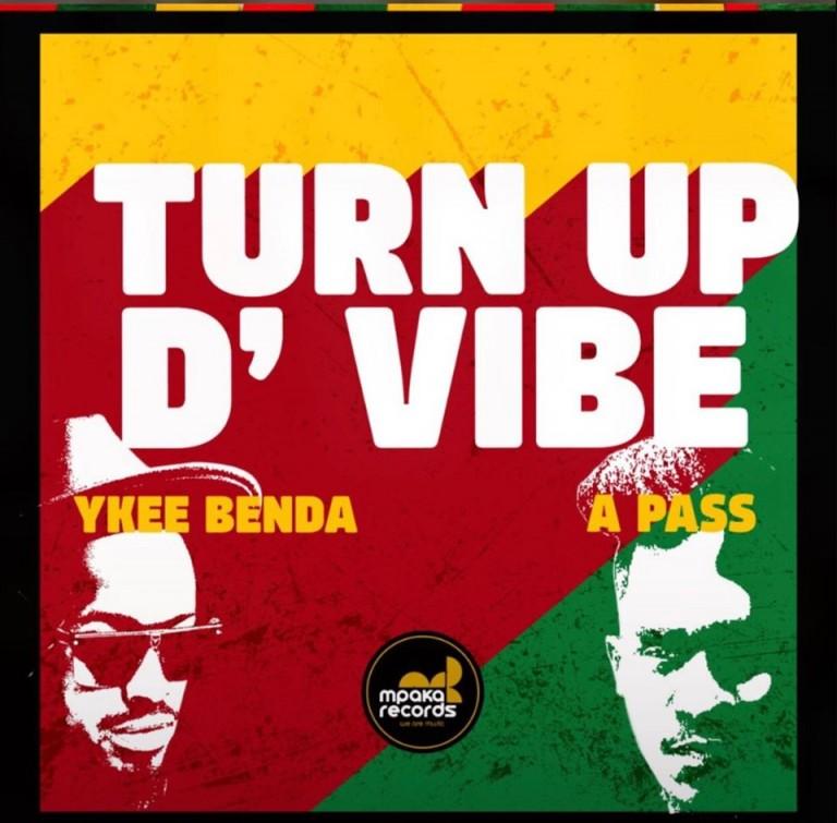 Turn Up The Vibe - Ykee Benda ft Apass