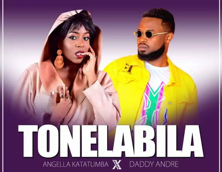 Tonelabila - Daddy Andre ft Angella Katatumba