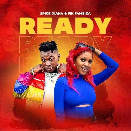 Ready - Spice Diana ft Fik Fameica